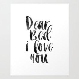 printable wall art, dear bed i love you,funny poster,bedroom sign,bedroom decor,bedroom wall art Art Print