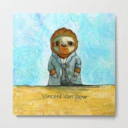 Vincent Van Slow Metal Print