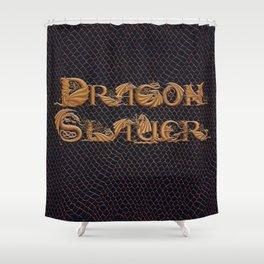 Dracoserific Dragon Slayer Shower Curtain