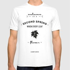 Albert Camus Quote - Autumn is a second spring when every leaf, is a flower. White Mens Fitted Tee SMALL