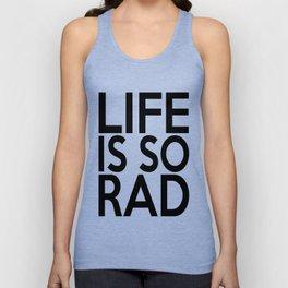 Life Is So Rad Unisex Tank Top