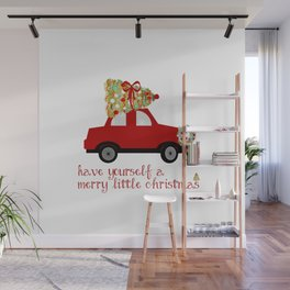 Have yourself a Merry little Christmas Wall Mural