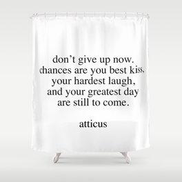 Atticus quote Shower Curtain