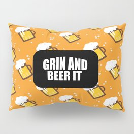 grin and beer it funny saying and quotes Pillow Sham