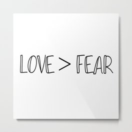 Love - Fear Metal Print