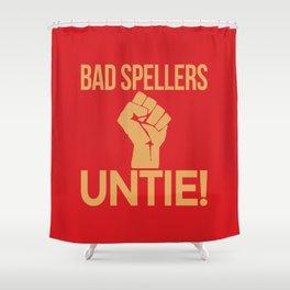 BAD SPELLERS UNTIE! (Red) Shower Curtain