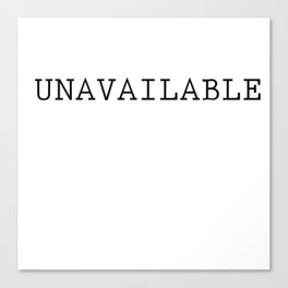 Unavailable Canvas Print