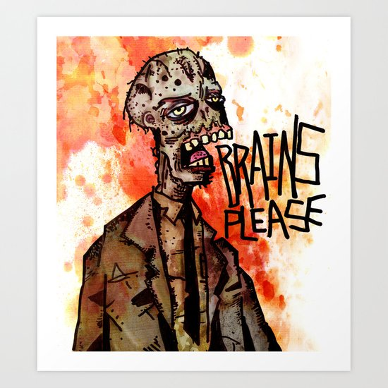 Brains Please Art Print