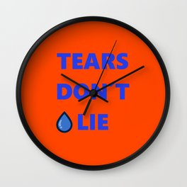 Tears Don't Lie Wall Clock