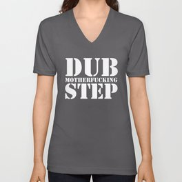 Dub Motherf*cking Step EDM Quote Unisex V-Neck