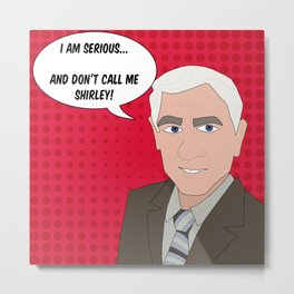 I am serious... and don't call me Shirley Red Metal Print
