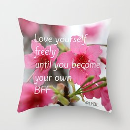 Love Yourself Be your BFF Throw Pillow