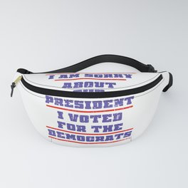 I'M Sorry About Our President Anti Trump Democrats Political Statement Funny Fanny Pack