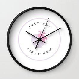 not now heart Wall Clock