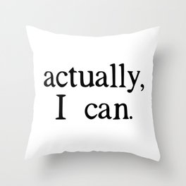 i can. Throw Pillow
