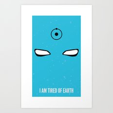 I am tired of earth Art Print
