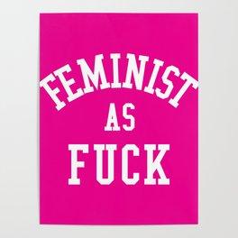 Feminist as Fuck Poster