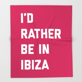 Be In Ibiza Music Quote Throw Blanket