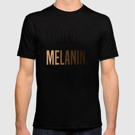 LEGALIZE MELANIN T-shirt