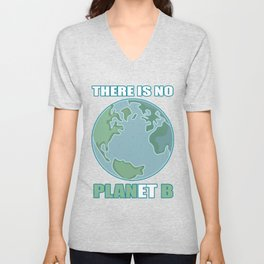 There is no plan B planet earth environment gift Unisex V-Neck