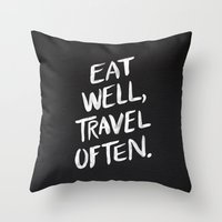 eat well travel often Throw Pillows featuring Eat Well, Travel Often by Cat Coquillette
