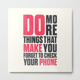Do more things, motivational quote, concentrate, work hard, achieve dreams, reach life goals, focus Metal Print