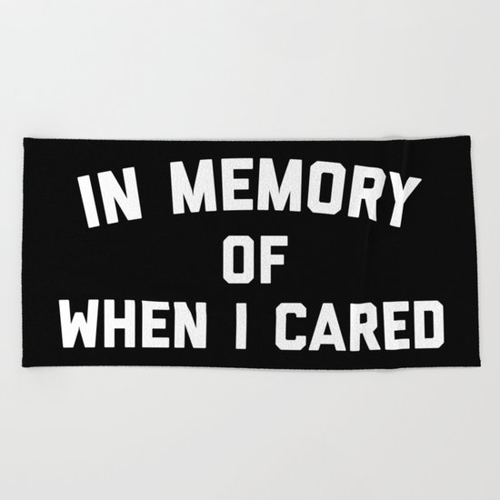 Memory When Cared Funny Quote Beach Towel