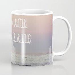 Salt In The Air Sand In My Hair Coffee Mug