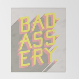 Badassery Throw Blanket