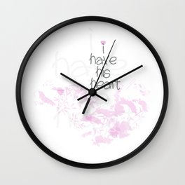 I have his heart Wall Clock
