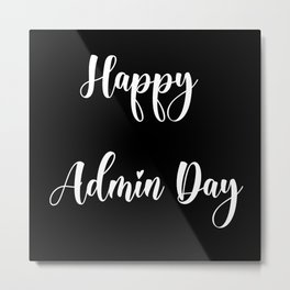 Happy Admin day. Administrative professionals day Metal Print
