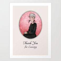 Thank You For Leaving Art Print