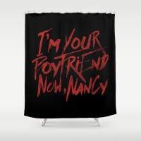 boyfriend Shower Curtains featuring I'm Your Boyfriend Now by Nick Casale - Horror, Sci Fi & More