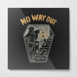 No Way Out Metal Print