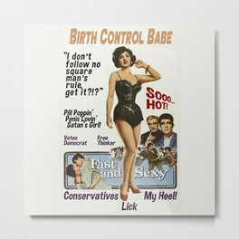 Birth Control Babe Metal Print