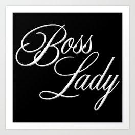 Boss Lady - White Art Print