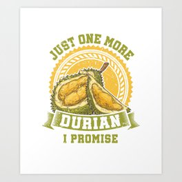 Just One More Durian Cool King Of Fruits Tropical Fruit Art Print