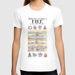 How to make a fire? T-shirt