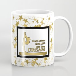 Gold Stars Live Your Dream- Gymnastics Design Coffee Mug