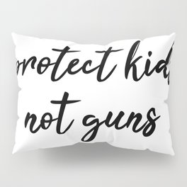Protect Kids not Guns Calligraphic Pillow Sham