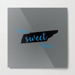 Tennessee - Home Sweet Home Metal Print