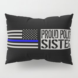 Police: Proud Sister (Thin Blue Line) Pillow Sham