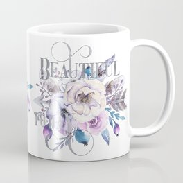Beautiful Today – Appreciation for your friends and for yourself. Coffee Mug