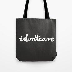 idontcare   black Tote Bag