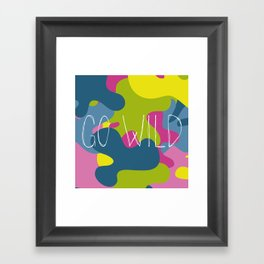 Go wild! Framed Art Print