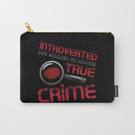Introverted True Crime Murder Serial Killer Gift Carry-All Pouch
