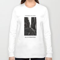 manchester Long Sleeve T-shirts featuring China Lane MANchester by inkedsandra
