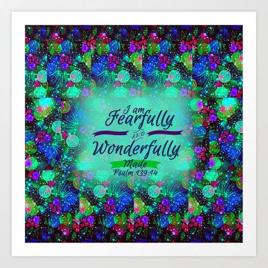 FEARFULLY AND WONDERFULLY MADE Floral Christian Typography God Bible Scripture Jesus Psalm Abstract Art Print