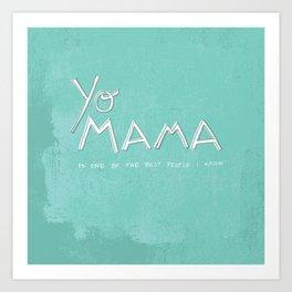 Yo Mama Is Tha Best / Blue Art Print