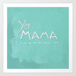 Yo Mama Is Tha Best / Blue Art Print